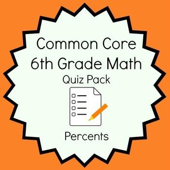 Common Core - 6th Grade Math Quiz Pack - Percents