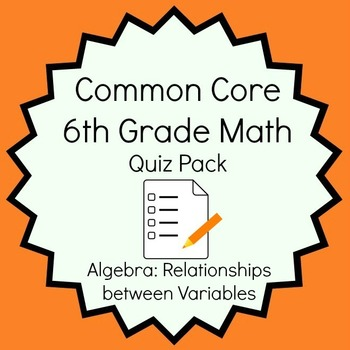 Common Core - 6th Grade Math Quiz Pack - Relationships bet