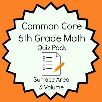 Common Core - 6th Grade Math Quiz Pack -Surface Area and Volume