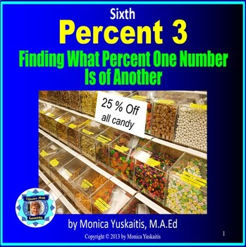 Common Core 6th - Percent 3 - Finding What Percent One Number Is of Another