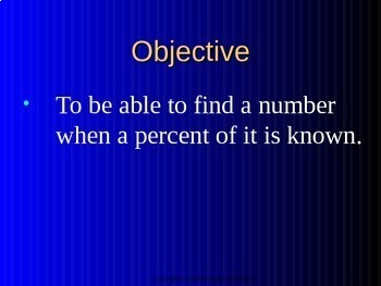 Common Core 6th - Percents 4 - Finding a Number When a Percent of It Is Known