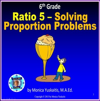 Common Core 6th - Ratios 5 - Solving Proportion Problems
