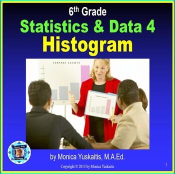 Common Core 6th - Statistics & Data 4 - Histogram