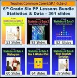 6th Grade Statistics & Data Bundle - 6 Powerpoint Lessons - 361 Slides