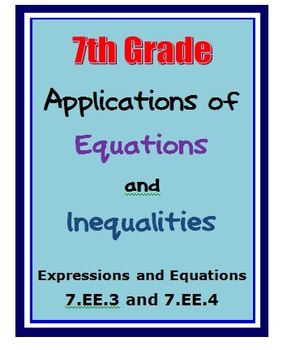 Common Core 7th Grade Math Activities Equations, Inequalities (7.EE.3, 7.EE.4)