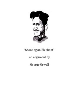 """Nonfiction Study of Essay """"Shooting an Elephant"""" by Orwell. Two CC worksheets."""