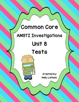 Common Core AMSTI Math Investigations Unit 8 tests