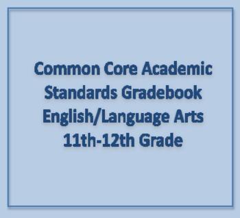 Common Core Academic Standards Gradebook 11th-12th Grades English/Language Arts