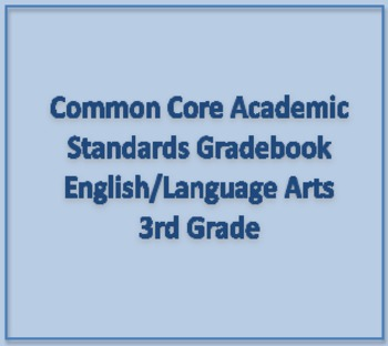 Common Core Academic Standards Gradebook 3rd Grade Engligh/Language Arts