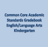 Common Core Academic Standards Gradebook Kindergarten English/Language Arts