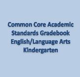 Common Core Academic Standards Gradebook Kindergarten Engl