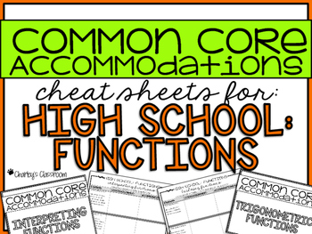 Common Core Accommodations *Cheat Sheet* {High School Functions}