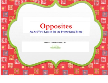 Common Core ActiVote Lesson on OPPOSITES for the Promethean Board