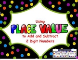 Common Core Add and Subtract 2 Digit Numbers using Place Value