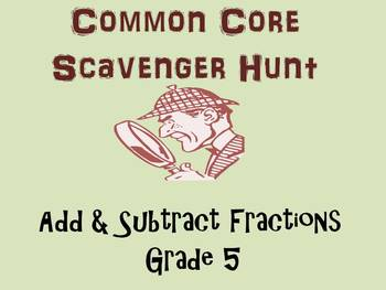 Common Core Add and Subtract Fractions Scavenger Hunt Grade 5