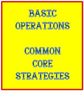 Common Core Addition, Subtraction & Multiplication Strategies Handout