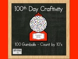 Common Core Aligned 100th DAY GUM BALL MACHINE - Count by 10's CRAFTIVITY