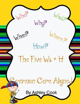 Common Core Aligned 5 w's + H
