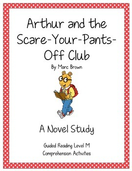 Common Core Aligned: Arthur and the Scare-Your-Pants-Off Club