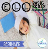 Basic Skills Assessment for ELLs {Beginner}