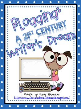 CCSS Blogging: A 21st Century Writer's Dream