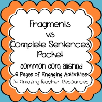 Common Core Aligned Fragments and Complete Sentences Packet