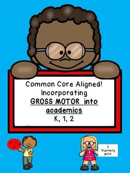 Common Core Aligned! Incorporating GROSS MOTOR into academics K, 1, 2