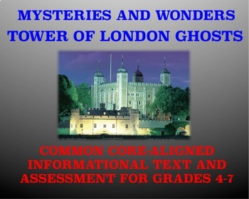 Mysteries and Wonders Passage and Assessment #8: Tower of London Ghosts