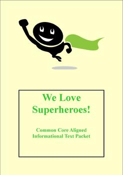 Common Core Aligned Informational Text Packet - We Love Superheroes