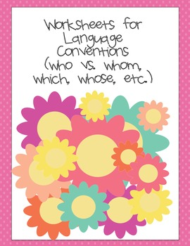 Common Core Aligned Language Conventions Practice with Who vs. Whom