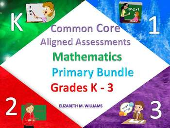 Common Core Aligned Mathematics Assessments Bundled Primary Set Grades K-3