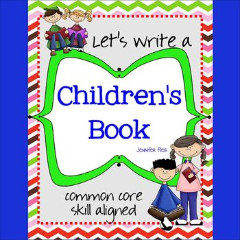 Common Core Aligned Narrative Writing: Let's Write a Book for Younger Students!