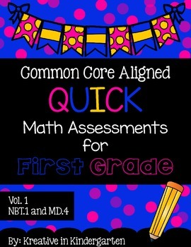 Common Core Aligned Quick Math Assessments for 1st Grade- Vol. 1