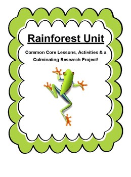 Common Core Aligned Rainforest Lessons & Research Project