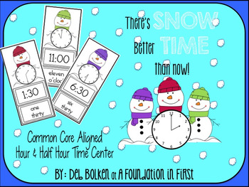Common Core Aligned SNOW TIME LIKE NOW Hour & Half Hour Math Center