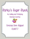 Common Core Aligned- Shirley's Sweet Shack (Adding and Mul