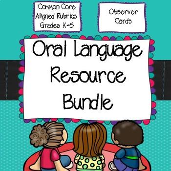 Oral Language Bundle: CC aligned Rubrics and Observer Cards