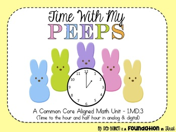 Common Core Aligned TIME WITH MY PEEPS Hour & Half Hour Digital Analog