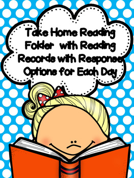 Take Home (K-1) Reading Folders & Weekly Reading Records with Response Options
