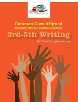 Common Core Aligned Teaching Tips for English Learners: 3rd-5th Writing