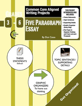 Common Core Aligned Writing Projects:  5-Paragraph Essays:  An Intro for Gr. 3-6
