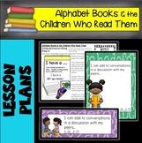 Alphabet Books & the Children Who Read Them READING LESSON PLANS