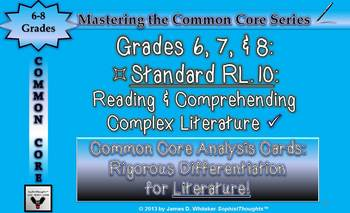 Common Core Analysis Cards 6, 7, 8 RL.10 Reading Complex L