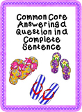 Common Core Answering a Question in a Complete Sentence