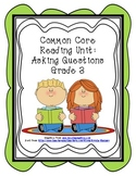 Common Core Asking Questions Reading Graphic Organizers Unit