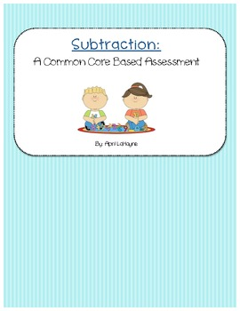 Common Core Assessment: Subtraction