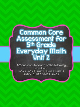 Common Core Assessment for 5th Grade Everyday Math Unit 2