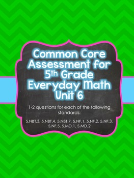 Common Core Assessment for 5th Grade Everyday Math Unit 6
