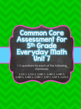 Common Core Assessment for 5th Grade Everyday Math Unit 7