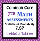 Common Core Assessments Math - 7th - Seventh Grade - Statistics Probability 7.SP